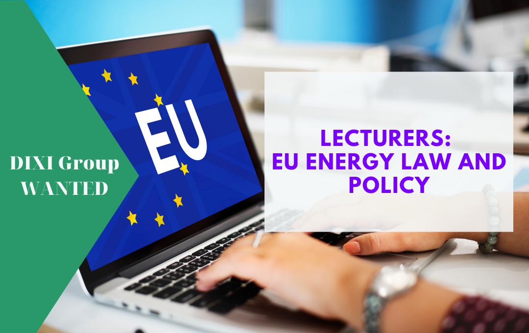 DiXi Group calls for lecturers in the teaching field of EU Energy Law and Policy